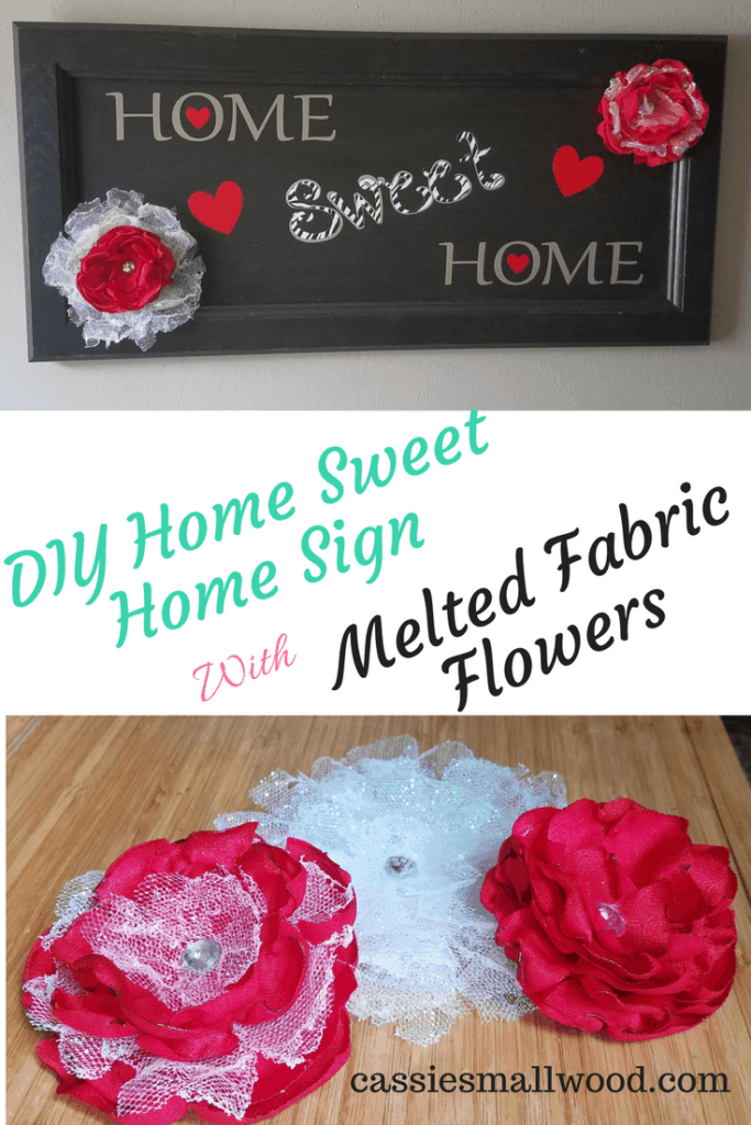 This DIY home sweet home sign with melted fabric flowers is a simple project for making a DIY wood sign. It can be made with or without a Cricut. The burned flowers are so pretty!