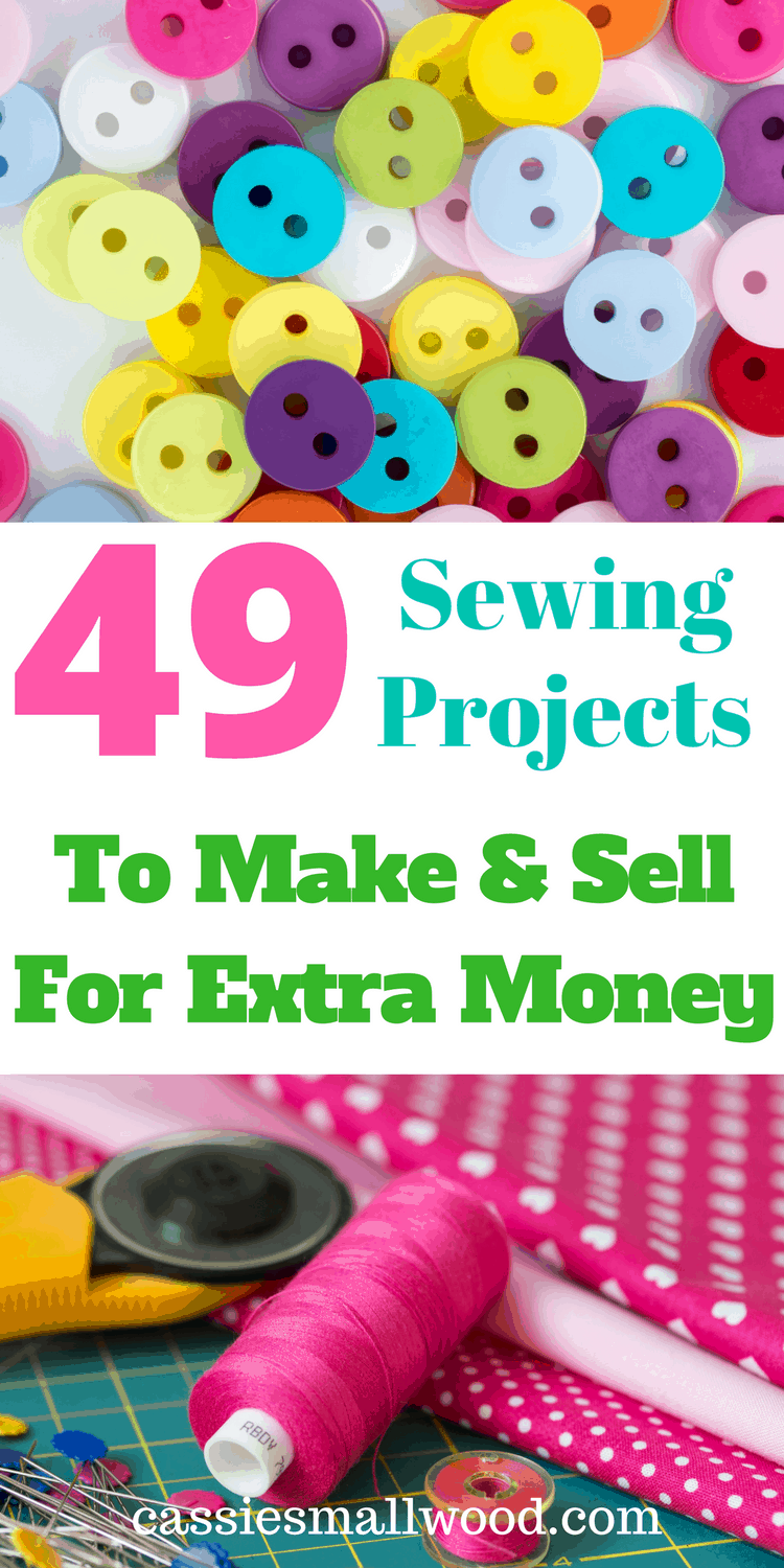 Make Money Sewing At Home 49 Diy Sewing Projects To Sell Cassie