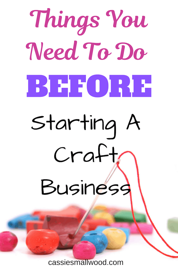 Things To Do To Start A Craft Business That Actually Makes Money